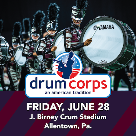 Drum Corps: An American Tradition Allentown